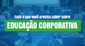 Tudo o que você precisa saber sobre Educação Corporativa